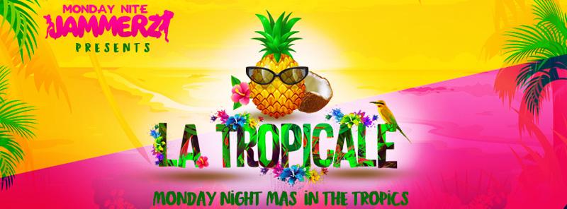 Monday Night Mas- La Tropicale