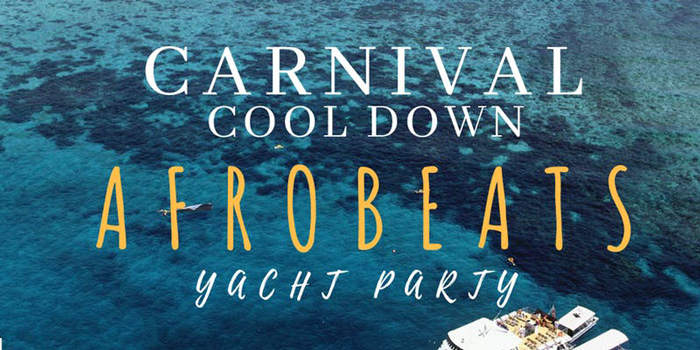 Carnival Cool Down Afrobeats Yacht Party