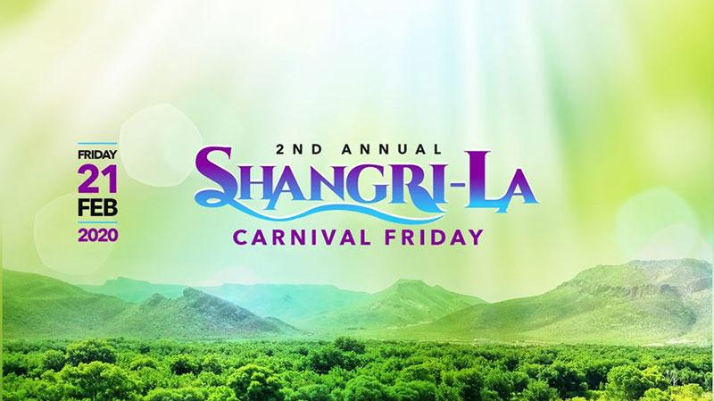 Shangri-La - Carnival Friday