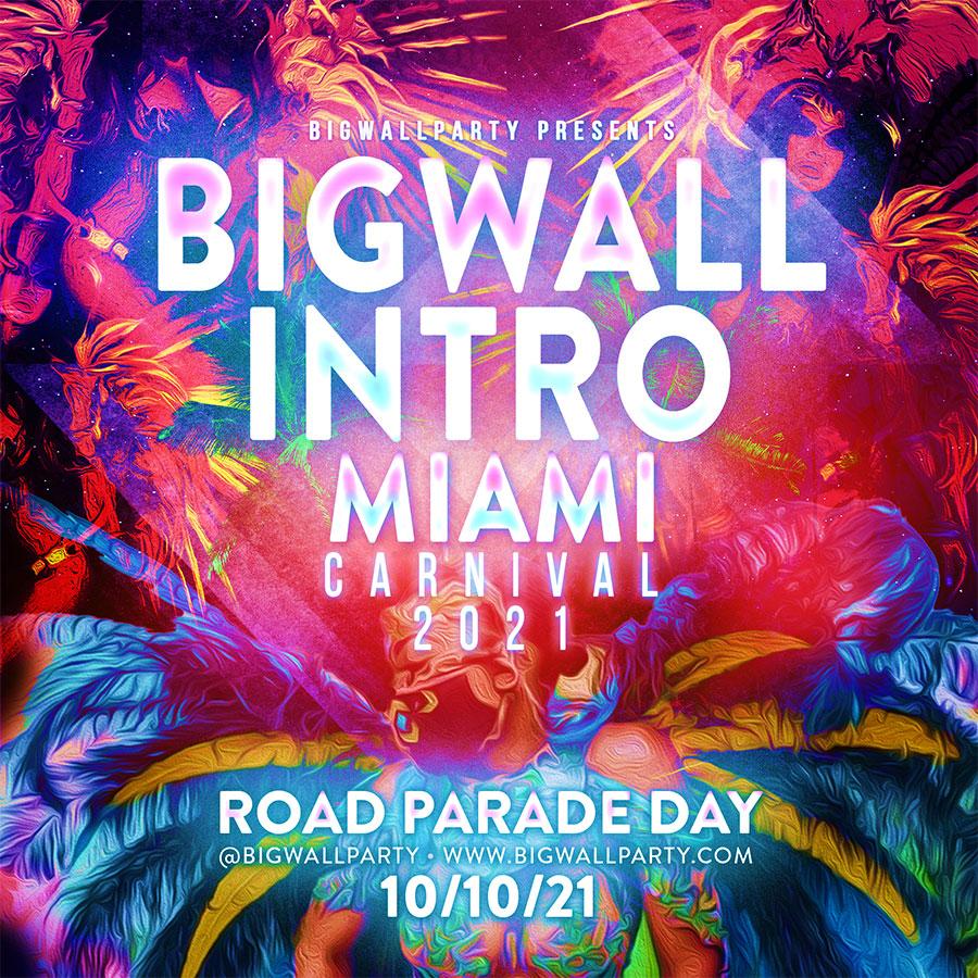 BIG WALL Miami Carnival 2021