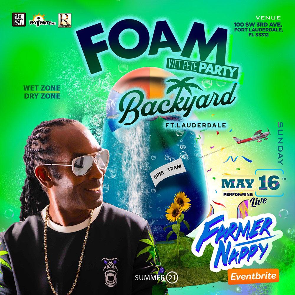 """Foam Wet Fete Party """"Backyard Edition"""" w/ Farmer Nappy"""