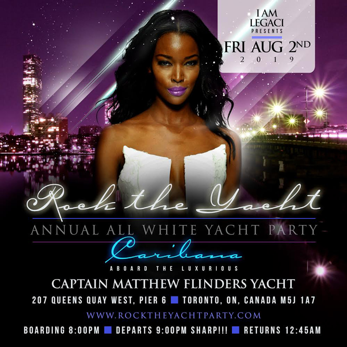 Rock The Yacht The 7th Annual All White Yacht Party • Toronto Caribana 2019