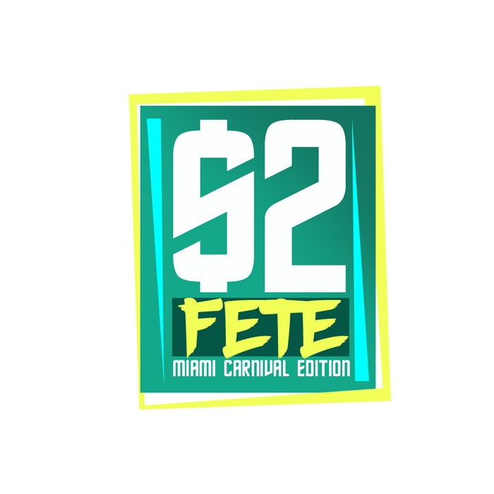 $2 Fete With Special Guest - Miami Carnival 2019 Edition