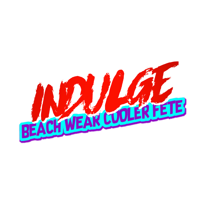 "Indulge ""Beach Wear Cooler Fete"" Miami Carnival 2019 Edition"