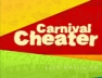 Carnival Cheater