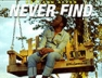 Never Find