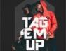 Tag Em Up
