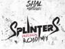 Splinters (Precision Road Mix)