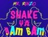 Shake Ya Bam Bam