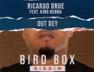 Out Dey (Bird Box Riddim)