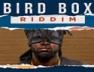 Bird Box (Bird Box Riddim)