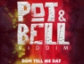 Doh Tell Me Dat (Pot And Bell Riddim)