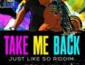 Take Me Back (Just Like So Riddim)