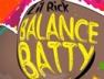 Balance Batty