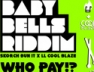 Who Pay (Big Bumper) (Baby Bells Riddim)
