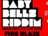 Fire Blaze (Baby Bells Riddim)