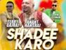 Shadee Karo