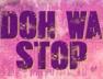 Doh Wa Stop