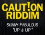 Up & Up (Caution Riddim)