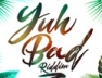 Yuh Bad (No Stressing) (Yuh Bad Riddim)
