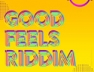 Champion Gyal (Good Feels Riddim)