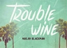 Trouble Wine (Tender Touch Riddim)