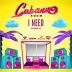 I Need (Cabana Riddim)