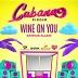 Wine On You (Cabana Riddim)