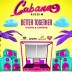 Better Together (Cabana Riddim)