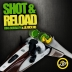 Shot & Reload