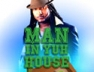 Man In Yuh House