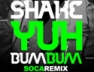 Shake Yuh Bum Bum (Original Remix)