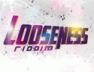 Looseness (Looseness Riddim)