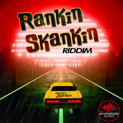 Rankin Skankin Riddim